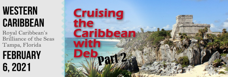 Cruising with Deb, Part 2 - February 2021