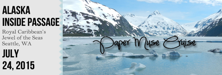 The Paper Muse Cruise July 2015