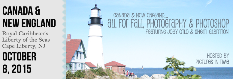 All for Fall...Photography & Photoshop Cruise  October 2015